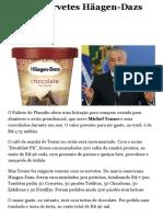 Os 500 sorvetes Häagen-Dazs de Temer | Lauro Jardim - O Globo