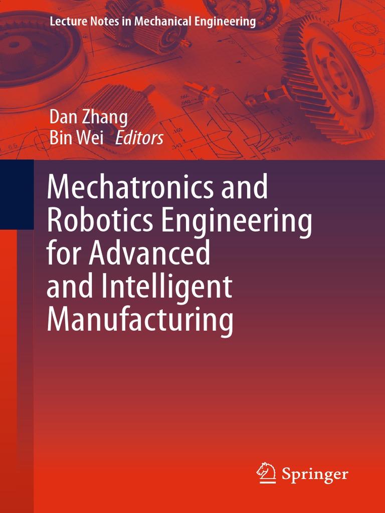 Dan Zhang, Bin Wei eds. Mechatronics and Robotics Engineering for ...