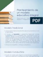 Planteamiento de Un Modelo Educativo Integral
