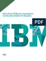 Data Driven Healthcare Organizations Use Big Data Analytics for Big Gains