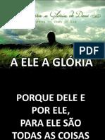 A ELE A GLÓRIA.pptx