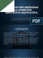 Políticas Encaminadas a La Atención Educativa Equitativa 6A