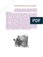Historia y Desarrollo Del Estado Actual de Su Profesión