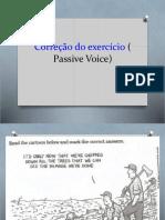 Passive Voice ( correção de exercícios)