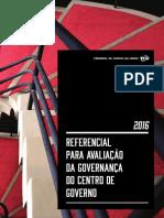 TCU 2016 Referencial Para Avaliação Da Governança Do Centro de Governo