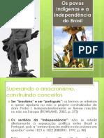 Os Povos Indígenas e a Independência Do Brasil