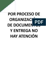 Por Proceso de Organización de Documentos y Entrega No Hay Atención