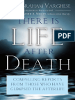 Varghese - There Is Life After Death; Compelling Reports from Those Who Have Glimpsed the Afterlife (2010).pdf