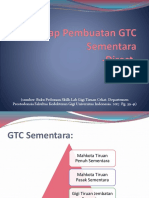 Tahap Pembuatan GTC Sementara