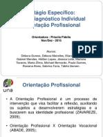Psicodiagnóstico Individual. Orientação Profissional