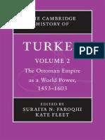 Kate Fleet, Suraiya N. Faroqhi, Reşat Kasaba-The Cambridge History of Turkey_ The Ottoman Empire as a World Power, 1453–1603. Vol. 2-Cambridge University Press (2013).pdf
