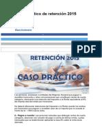 Caso práctico de retención de trabajo 2015.docx