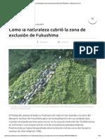 Cómo la naturaleza cubrió la zona de exclusión de Fukushima.pdf