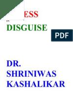 Stress in Disguise Dr. Shriniwas Kashalikar