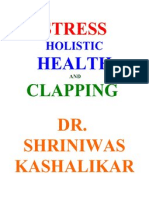 Stress Holistic Health and Clapping Dr Shriniwas Kashalikar