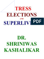 Stress Elections and Super Living Dr. Shriniwas Kashalikar