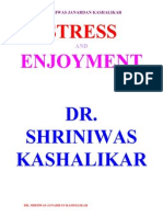 Stress and Enjoyment Dr. Shriniwas Janardan Kashalikar