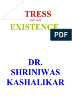 Stress and Our Existence Dr. Shriniwas Kashalikar