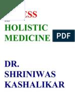 Stress and Holistic Medicine Dr. Shriniwas Janardan Kashalikar