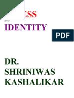 Stress and Identity Dr. Shriniwas Rukmini Janardan Kashalikar