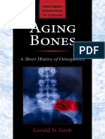 Gerald N Grob Aging Bones a Short History of Osteoporosis