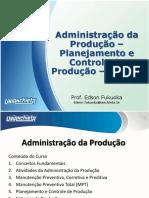 Administração Da Produção - Parte 2 - Planejamento e Controle de Produção