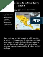 La conformación de la Gran Nueva España.