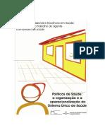 Politicas de saude - a organizacao e a operacionalizacao do Sistema Unico de Saude.pdf
