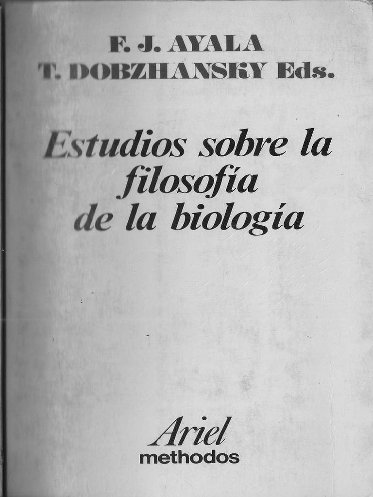 Ayala F., Dobzhansky T. Eds - Estudios Sobre La Filosofía de La ...