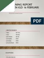Morning report pasien igd 16 februari 2017.pptx