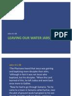 Leaving Our Water Jars Behind