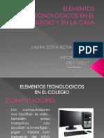 ELEMENTOS TECNOLOGICOS Laura Sofia Botia Bimestre 4 Periodo