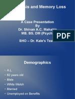 Psychosis and Memory loss by Dr. Shivan Mahabir