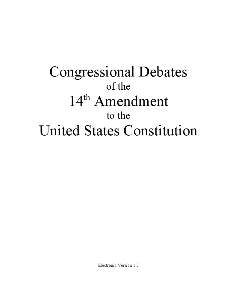worksheet Ratifying The Constitution Worksheet congressional debates of the 14th amendment united states house representatives constitution