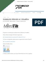 Instalación Mikrotik en VirtualBox – Francisco Molina