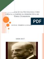 A consolidação da Sociologia como ciência a partir da perspectiva de Émile Durkheim..ppt