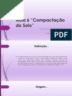 Aula 6_Compactacao Dos Solos Completaaa
