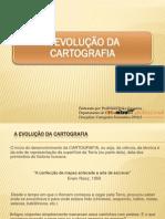 EVOLUÇÃO DA CARTOGRAFIA