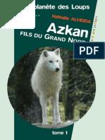 La Planete Des Loups 1 Azkan Fils Du Grand Nord - Nathalie Almeida