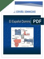 El Español Dominicano y sus varientes fonéticas.