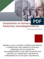TX NO FARMACOLÓGICA NEURODEGENERATIVOS