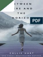 Between Here and the Horizon - Callie Hart