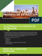 EL-PETROLEO-Y-SU-PROCESO-DE-EXTRACCION.pptx