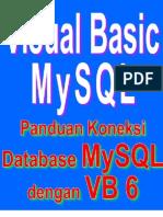 Visual Basic 6.0 Dan MySQL - Panduan Koneksi Database MySQL Dengan Visual Basic 6