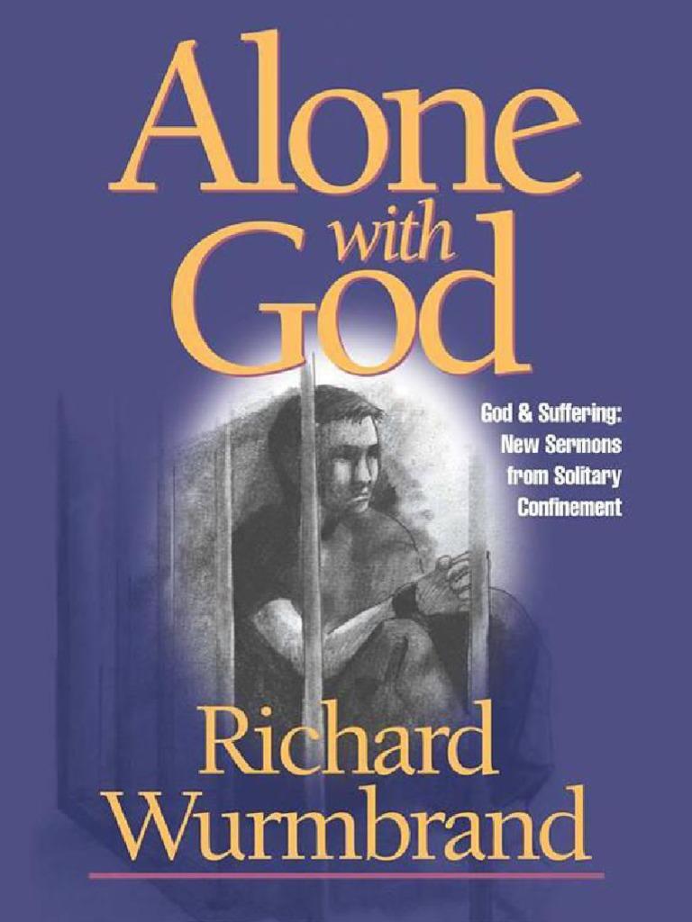 Alone With God God And Sufferi Richard Wurmbrand Id Sermon