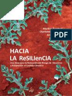 Hacia La Resiliencia Una Guia Para La Reduccion Del Riesgo de Desastres y Adaptacion Al Cambio Climatico