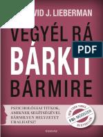 VEGYÉL RÁ BÁRKIT BÁRMIRE - DR. DAVID J. LIEBERMAN