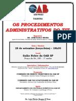COMISSÃODEDIREITOTRIBUTÁRIOEDAOABVAIAFACULDADE-280910-OSPROCEDIMENTOSADMINISTRATIVOSDOTIT