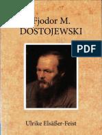 Elsäßer-Feist, Ulrike - Fjodor M. Dostojewski. Biographie