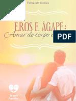 Éros e Ágape - Amar de Corpo e Alma - Fernando Gomes